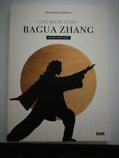 les secrets du bagua zhang: guide pratique consiglia ciaburri