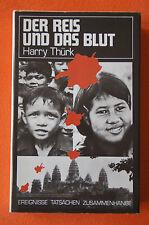 Harry Thürk - Der Reis und das Blut, Kambodscha unter Pol Pot, EA 1990