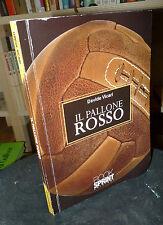 Davide Vicari,IL PALLONE ROSSO,2010 Book Sprint[narrativa,Mondiali Calcio