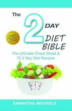 2 Day Diet Bible: The Ultimate Cheat Sheet & 70 2 Day Diet Recipes (with Diet Di