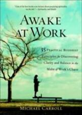 Awake at Work: 35 Practical Buddhist Principles for Discovering Clarity and Bal
