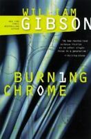Burning Chrome: By William Gibson