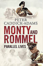 Monty and Rommel Parallel Lives by Adams, Peter Caddick ( Author ) ON May-26-201