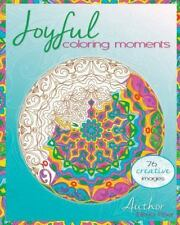 Joyful Coloring Moments : Wonderful Images and Mandalas to Color Alone or...