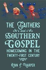 American Made Music: The Gaithers and Southern Gospel : Homecoming in the...