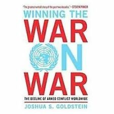Winning the War on War: The Decline of Armed Conflict Worldwide by Goldstein, J