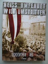 Heiss umfehdet wild umstritt Geschichsmythen in Rot weiss rot 2005 Österreich
