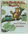 Hunka Chunka Monkey Shapes Up by Sam E. Bromley (2011, Hardcover)