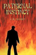 Paternal Instinct by James Maddux (2009, Hardcover)