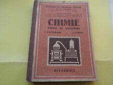 Manuel Scolaire classe de 4° pastouriaux lignon CHIMIE DELAGRAVE 1954