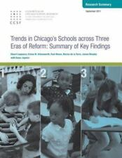 Trends in Chicago's Schools Across Three Eras of Reform : Summary of Key...