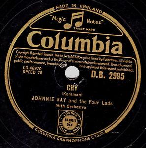 CLASSIC JOHNNIE RAY  78  CRY  / LITTLE WHITE CLOUD CRIED COLUMBIA DB 2995 E-