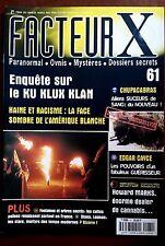 FACTEUR X n°61; Enquête sur le Klu Klux Klan/ Chupacabras/ Edgar Gayce guérisseu