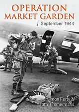 Operation Market Garden: September 1944-Simon Forty, Tom Timmermans