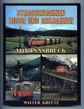 STRASSENBAHNEN BUSSE UND SEILBAHNEN - VON INNSBRUCK by Walter Kreutz (1982)
