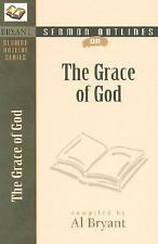 Sermon Outlines on the Grace of God (Bryant Sermon Outline Series)