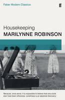 Housekeeping: Faber Modern Classics, Robinson, Marilynne, New