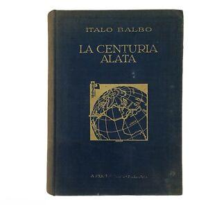Italo Balbo La Centuria Alata Mondadori 1934 prima edizione lusso libro raro XII
