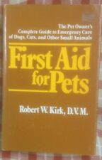 First Aid for Pets by Robert Kirk D.V.M. 1978 Illustrated Hardcover with D/J