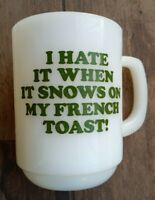Vtg Fire King SNOOPY Mug I Hate When It Snows On My French Toast White