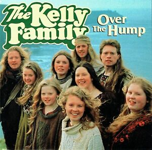 (CD) The Kelly Family - Over The Hump - An Angel, Roses Of Red, Baby Smile,u.a.
