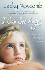 I Can See Angels: True Tales of Real Life Angelic Encounters by Jacky Newcomb...