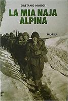WWII Campagna Russia - Maggi - La mia Naja alpina - 1^ ed. 1989 Mursia