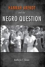 Hannah Arendt and the Negro Question (Paperback or Softback)