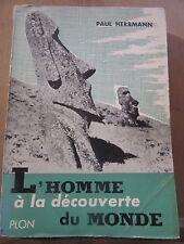 Paul Herrmann: L'Homme à la découverte du Monde/ Plon, 1955