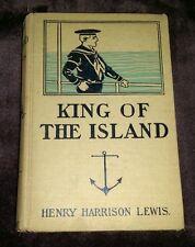 1902 ~ KING OF THE ISLAND ~ HENRY HARRISON LEWIS ~ ADVENTURE NOVEL ~ HC VINTAGE