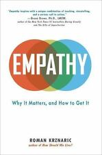 Empathy : Why It Matters, and How to Get It by Roman Krznaric (2014, Hardcover)