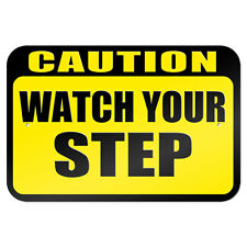 "Caution Watch Your Step 9"" x 6"" Metal Sign"