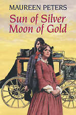 """""""VERY GOOD"""" Maureen Peters, Sun of Silver, Moon of Gold, Book"""