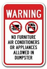 Warning No Furniture Ac Appliances Allowed In Dumpster Sign 12x18 Aluminum