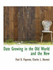 NEW Date Growing in the Old World and the New by Paul B. Popenoe