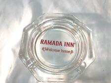 "Vintage Ramada Inn ""Welcome home"" Clear Glass Ashtray"