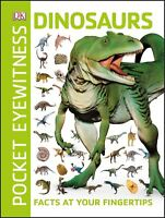 Pocket Eyewitness Dinosaurs: Facts at Your Fingertips by DK