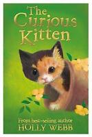 The Curious Kitten (Holly Webb Animal Stories), Webb, Holly, Very Good Book
