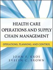 Health Care Operations and Supply Chain Management : Operations, Planning,...