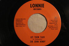 "SIR JOHN HENRY ""Let Them Talk"" b/w ""Live Everyday For Your Love"" LONNIE 801 NM"