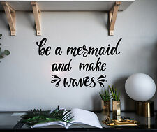 Vinyl Wall Decal Quote Be Mermaid And Make Waves Stickers 22.5 in x 13 in gz192