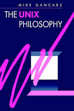 NEW The UNIX Philosophy by Mike Gancarz