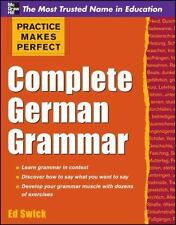 Practice Makes Perfect Complete German Grammar Swick, Ed VeryGood