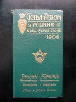 Guida Album di Milano e dell'Esposizione 1906 Turismo Storia Lombardia Cartina