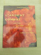THOMAS SJ J.-F. & BEZ M. L'Ardent Combat  Jacob et l'Ange ouvrage rare  1996