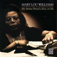 Mary Lou Williams - My Mama Pinned a Rose on Me - Mary Lou Williams CD DYVG The