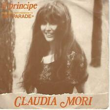 "CLAUDIA MORI "" IL PRINCIPE / DAL DIRE AL FARE""  7"" ITALY  PRESS"