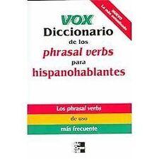 Vox Diccionario de los Phrasal Verbs para Hispanohablantes by Vox Staff...