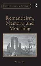 Romanticism, Memory, and Mourning (Nineteenth Century), Sandy, Mark, Very Good,