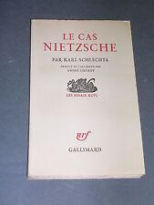 Nietzsche Karl Schlechta le cas Nietzche Gallimard les essais XCVI 1960